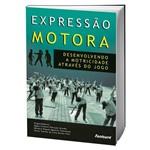 Livro Expressão Motora - Desenvolvendo a Motricidade