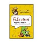Livro - Fala Sério! Perguntas e Respostas Sobre Adolescência e Saúde