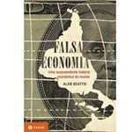 Livro - Falsa Economia - uma Surpreendente História Econômica do Mundo