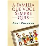 Livro - Família que Você Sempre Quis, a