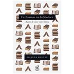 Livro - Fantasmas na Biblioteca: a Arte de Viver Entre Livros