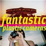 Livro - Fantastic Plastic Cameras: Tips And Tricks For 40 Toy Cameras - IMPORTADO