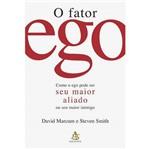 Livro - Fator Ego - Como o Ego Pode Ser Seu Maior Aliado ou Seu Maior Inimigo, o