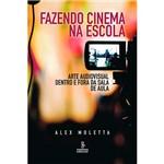 Livro - Fazendo Cinema na Escola: Arte Audiovisual Dentro e Fora da Sala de Aula
