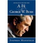 Livro - Fé de George W. Bush, a