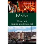 Livro - Fé Viva: Como a Fé Inspira a Justiça Social