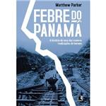 Livro - Febre do Panamá - a História de uma das Maiores Realizações do Homem
