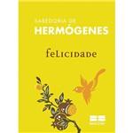Livro - Felicidade: Coleção Sabedoria de Hermógenes