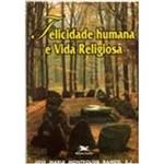Livro - Felicidade Humana e Vida Religiosa