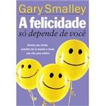 Livro - Felicidade só Depende de Você, a