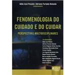Livro - Fenomenologia do Cuidado e do Cuidar - Perspectivas Multidisciplinares