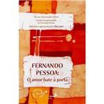 Livro - Fernando Pessoa: o Amor Bate à Porta