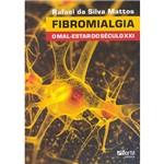 Livro - Fibromialgia: o Mal-estar do Século XXI