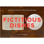 Livro - Fictitious Dishes: An Album Of Literature's Most Memorable Meals