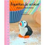 Livro - Figuritas de Azúcar: Dulces Y Decorativas