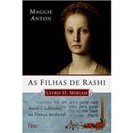 Livro - Filhas de Rashi, a - Livro II - Miriam - Amor e Judaísmo na França Medieval