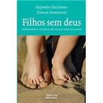 Livro - Filhos Sem Deus - Ensinando à Criança um Estilo Ateu de Viver