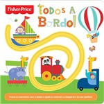 Livro Fisher Price Todos a Bordo! - Ciranda Cultural