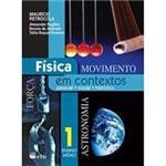 Livro - Física em Contextos: Pessoal, Social, Histórico - Força, Astronomia - Ensino Médio