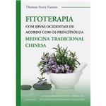 Livro - Fitoterapia com Ervas Ocidentais de Acordo com os Princípios da Medicina Tradicional Chinesa