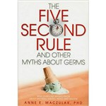 Livro - Five-Second Rule And Other Myths About Germs, The