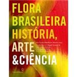 Livro - Flora Brasileira: História, Arte e Ciência