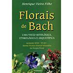 Livro - Florais de Bach: uma Visão Mitológica, Etimológica e Arquetípica