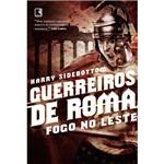 Livro - Fogo no Leste - Guerreiros de Roma