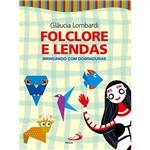Livro - Folclore e Lendas - Brincando com Dobraduras