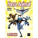 Livro - Força Animal: a Aventura Começa!