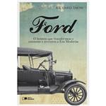 Livro - Ford: o Homem que Transformou o Consumo e Inventou a Era Moderna