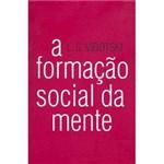 Livro - Formação Social da Mente, a