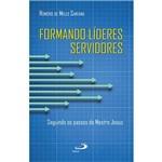 Livro - Formando Líderes Servidores: Seguindo os Passos do Mestre Jesus