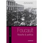 Livro - Foucault: Filosofia & Política
