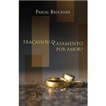 Livro - Fracassou o Casamento por Amor?