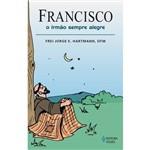 Livro - Francisco - o Irmão Sempre Alegre