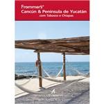 Livro - Frommer´s Cancún & Península de Yucatán com Tabasco e Chiapas