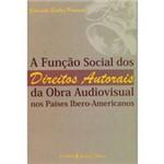 Livro - Funcao Social dos Direitos Autorais da Obra Audiovisual Nos Paises Ibero-Americanos, a