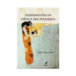 Livro - Fundamentos da Ciência dos Polímeros