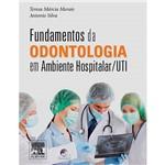 Livro - Fundamentos da Odontologia em Ambiente Hospitalar / UTI