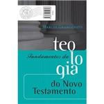 Livro - Fundamentos da Teologia do Novo Testamento