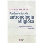 Livro - Fundamentos de Antropologia Religiosa: a Experiência Humana do Divino
