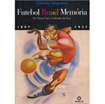 Livro - Futebol Brasil Memória: de Oscar Cox a Leônidas da Silva