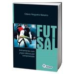 Livro Futsal: Treinamento com Jogos Táticos por Compreensão