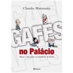 Livro - Gafes no Palácio: Micos e Saias Justas Nos Bastidores do Poder