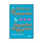 Livro - Galeras, Paqueras e Segredos de Pijama