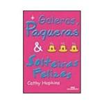 Livro - Galeras, Paqueras e Solteiras Felizes