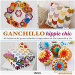 Livro - Ganchillo Hippie Chic: 30 Labores de Gran Colorido Inspiradas En Los Años 60 Y 70