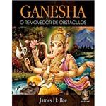 Livro - Ganesha: o Removedor de Obstáculos