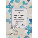 Livro - Ganso Marisco e Outros Papos de Cozinha, o